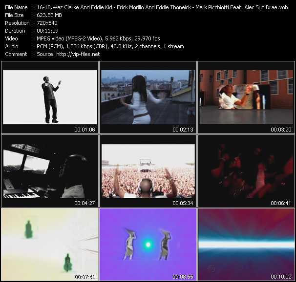 Wez Clarke And Eddie Kid Feat. Max'C - Erick Morillo And Eddie Thoneick Feat. Shawnee Taylor - Mark Picchiotti Feat. Alec Sun Drae video screenshot