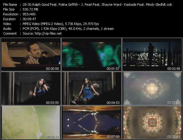 Ralph Good Feat. Polina Griffith - J. Pearl Feat. Shayne Ward - Kaskade Feat. Mindy Gledhill video screenshot