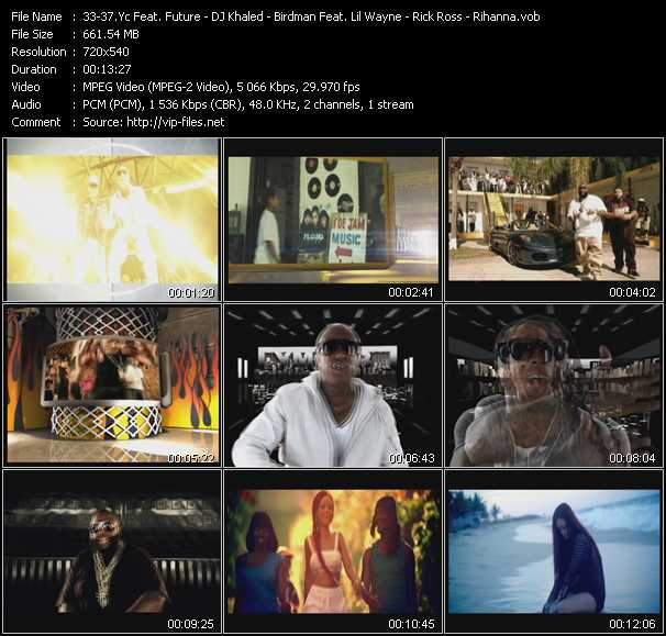 Yc Feat. Future - DJ Khaled Feat. Rick Ross, Plies, Lil' Wayne And T-Pain - Birdman Feat. Lil' Wayne, Mack Maine And T-Pain - Rick Ross - Rihanna video screenshot